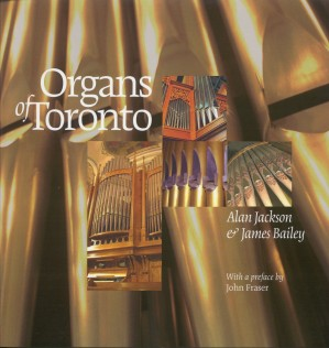 Organs of Toronto by Alan Jackson & James Bailey